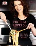 Nigella Express: Schnelle, originelle Rezepte - Nigella Lawson