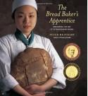 The Bread Baker's Apprentice: Mastering the Art of Extraordinary Bread - Ron Manville, Peter Reinhart