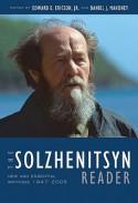 The Solzhenitsyn Reader: New and Essential Writings, 1947-2005 - Edward E. Ericson Jr., Aleksandr Solzhenitsyn, Daniel J. Mahoney