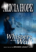 Whispers at the wall (The Brande Legacy 2) - Alicia Hope