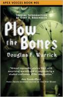Plow the Bones - Douglas F. Warrick