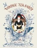 Vintage Tea Party: So gelingt die perfekte Tea Party - Angel Adoree