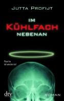 Im Kühlfach nebenan: Roman (German Edition) - Jutta Profijt