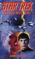 Spock Must Die! - James Blish