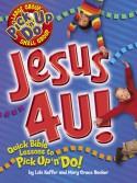 Jesus 4 U! - Lois Keffer, Mary Grace Becker