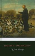 Up from Slavery (Penguin Classics) - Booker T. Washington