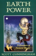 Earth Power: Techniques of Natural Magic (Llewellyn's Practical Magick) - Bill Fugate, Greg Guler, Scott Cunningham