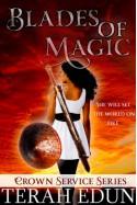 Blades Of Magic: Crown Service #1 - Terah Edun