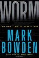 Worm: The First Digital World War - Mark Bowden