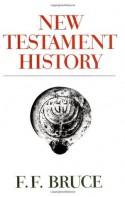 New Testament History - F.F. Bruce
