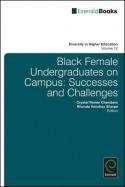Black Female Undergraduates on Campus: Successes and Challenges - Crystal Renee Chambers, Rhonda Vonshay Sharpe