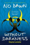 No Dawn without Darkness: No Safety In Numbers: Book 3 - Dayna Lorentz