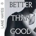 Better Than Good - Lane Hayes, Tyler Stevens