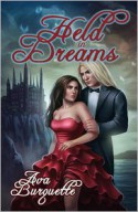Held in Dreams - Ava Burquette