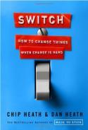 Switch: How to Change Things When Change Is Hard - Chip Heath, Dan Heath