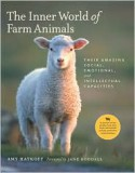 The Inner World of Farm Animals: Their Amazing Intellectual, Emotional and Social Capacities - Amy Hatkoff, Jane Goodall, Wayne Pacelle