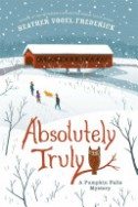 Absolutely Truly: A Pumpkin Falls Mystery - Heather Vogel Frederick