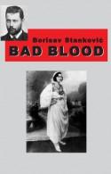 Bad blood - Borisav Stanković