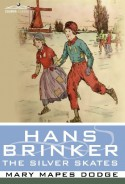 Hans Brinker or The Silver Skates - Mary Mapes Dodge