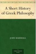 A Short History of Greek Philosophy - John Marshall