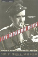 The Murrow Boys: Pioneers on the Front Lines of Broadcast Journalism - Stanley Cloud, Lynne Olson