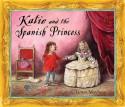 Katie and the Spanish Princess - James Mayhew