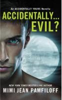 Accidentally...Evil? (Accidentally Yours, #3.5) - Mimi Jean Pamfiloff