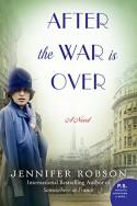 After the War is Over: A Novel - Jennifer Robson