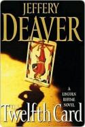 The Twelfth Card: A Lincoln Rhyme Novel - Jeffery Deaver