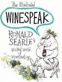 The Illustrated Winespeak: Ronald Searle's Wicked World of Winetasting - Ronald Searle