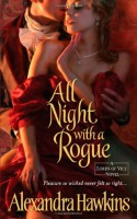 All Night with a Rogue - Alexandra Hawkins, James Griffin