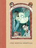 The Hostile Hospital - Lemony Snicket