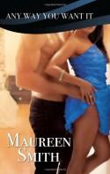 Any Way You Want It - Maureen Smith