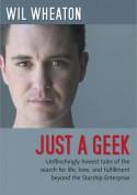 Just a Geek - Wil Wheaton