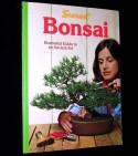 Bonsai: Illustrated Guide to an Ancient Art - Sunset Books, Buff Bradley