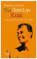 The Goodbye Kiss - Massimo Carlotto, Lawrence Venuti