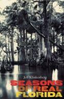 Seasons of Real Florida - Jeff Klinkenberg