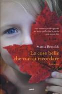 Le cose belle che vorrai ricordare - Bertoldi Mattia