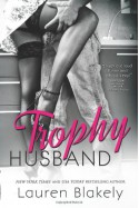 Trophy Husband - Lauren Blakely