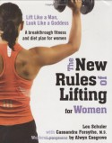 The New Rules of Lifting for Women: Lift Like a Man, Look Like a Goddess - Lou Schuler, Cassandra Forsythe, Alwyn Cosgrove