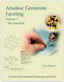 Amateur Gemstone Faceting Volume 1: The Essentials - Tom Herbst