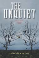 The Unquiet - Mikaela Everett