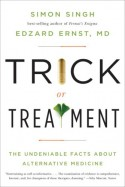 Trick or Treatment: The Undeniable Facts about Alternative Medicine - Simon Singh, Edzard Ernst