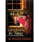 Windows in Time - M. Jules Aedin