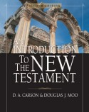 An Introduction to the New Testament - D. A. Carson, Douglas J. Moo