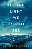 [ ALL THE LIGHT WE CANNOT SEE By Doerr, Anthony ( Author ) Hardcover May-06-2014 - Anthony Doerr