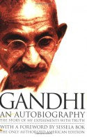 The Story of My Experiments With Truth - Mahatma Gandhi