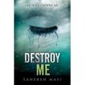 Destroy Me - Tahereh Mafi