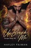 UnBreak Me (Savage Beast MC Book 2) Kindle Edition - Hayley Faiman