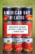 The American Way of Eating: Undercover at Walmart, Applebee's, Farm Fields and the Dinner Table - Tracie McMillan